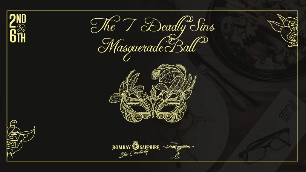 7 Deadly Sins Masquerade Ball at 2nd and 6th on Peel street.